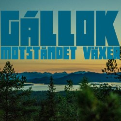 Gállok Motståndet Växer - Gállok Resistance is Growing